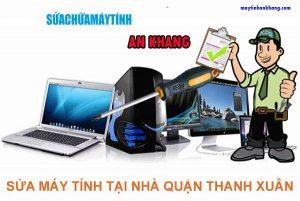 Dịch vụ sửa máy tính tại nhà quận Thanh Xuân