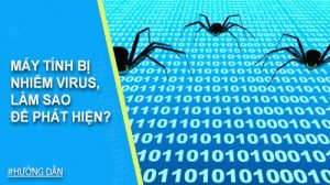 Hướng dẫn cách khắc phục hiện tượng máy tính bị nhiễm virus quảng cáo